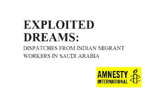 Exploited Dreams - Dispatches From Indian Migrant Workers in Saudi Arabia - Report by Amnesty India