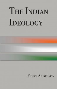 Perry Anderson, The Indian Ideology, London/New York: Verso, 2013, pp. 191. ISBN 13:978-1-78168-259-3.
