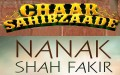 Nanak Shah Fakir and Chaar Sahibzaade titles [File Photos]
